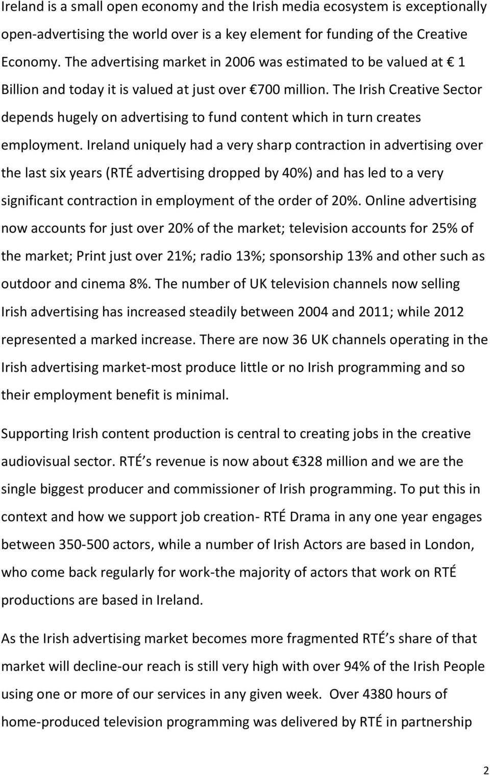 The Irish Creative Sector depends hugely on advertising to fund content which in turn creates employment.