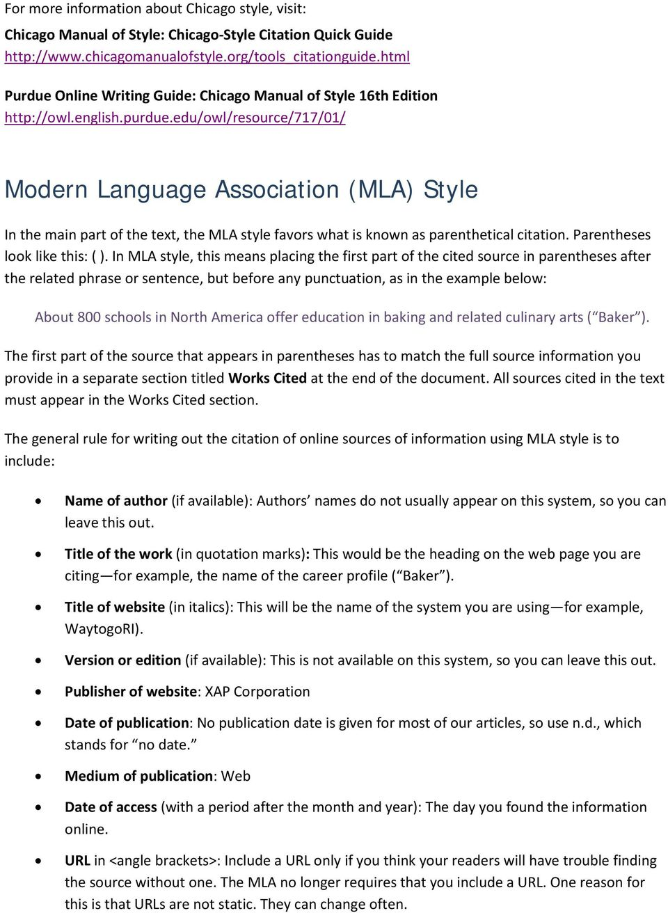 edu/owl/resource/717/01/ Modern Language Association (MLA) Style In the main part of the text, the MLA style favors what is known as parenthetical citation. Parentheses look like this: ( ).