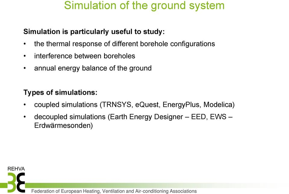energy balance of the ground Types of simulations: coupled simulations (TRNSYS, equest,