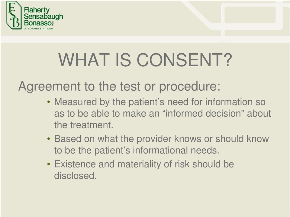 information so as to be able to make an informed decision about the treatment.