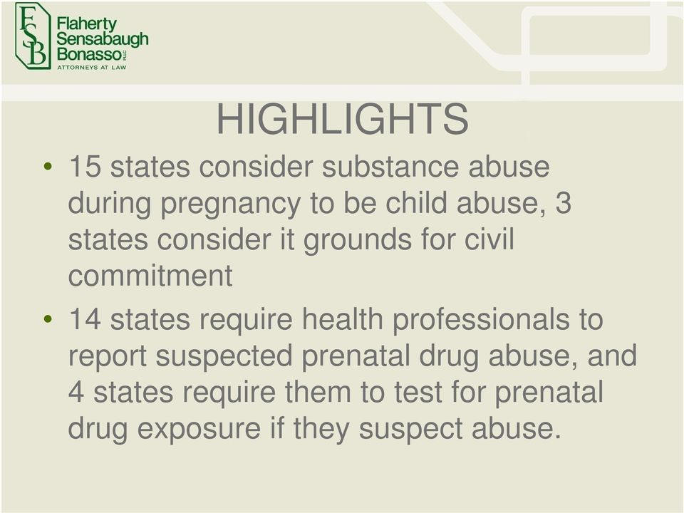 require health professionals to report suspected prenatal drug abuse, and