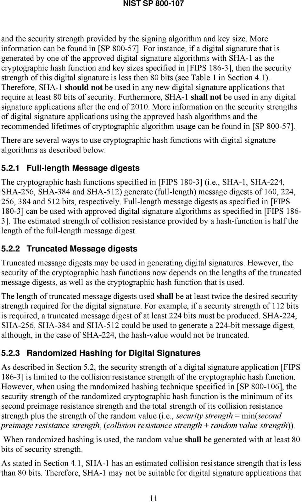 the security strength of this digital signature is less then 80 bits (see Table 1 in Section 4.1).