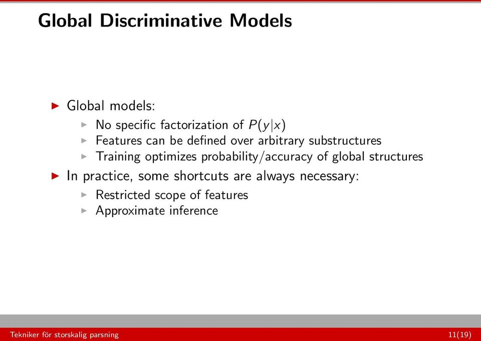 probability/accuracy of global structures In practice, some shortcuts are always