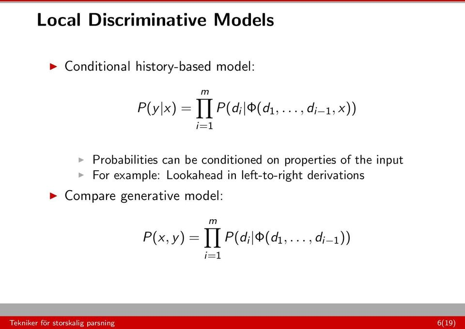 .., d i 1, x)) i=1 Probabilities can be conditioned on properties of the input