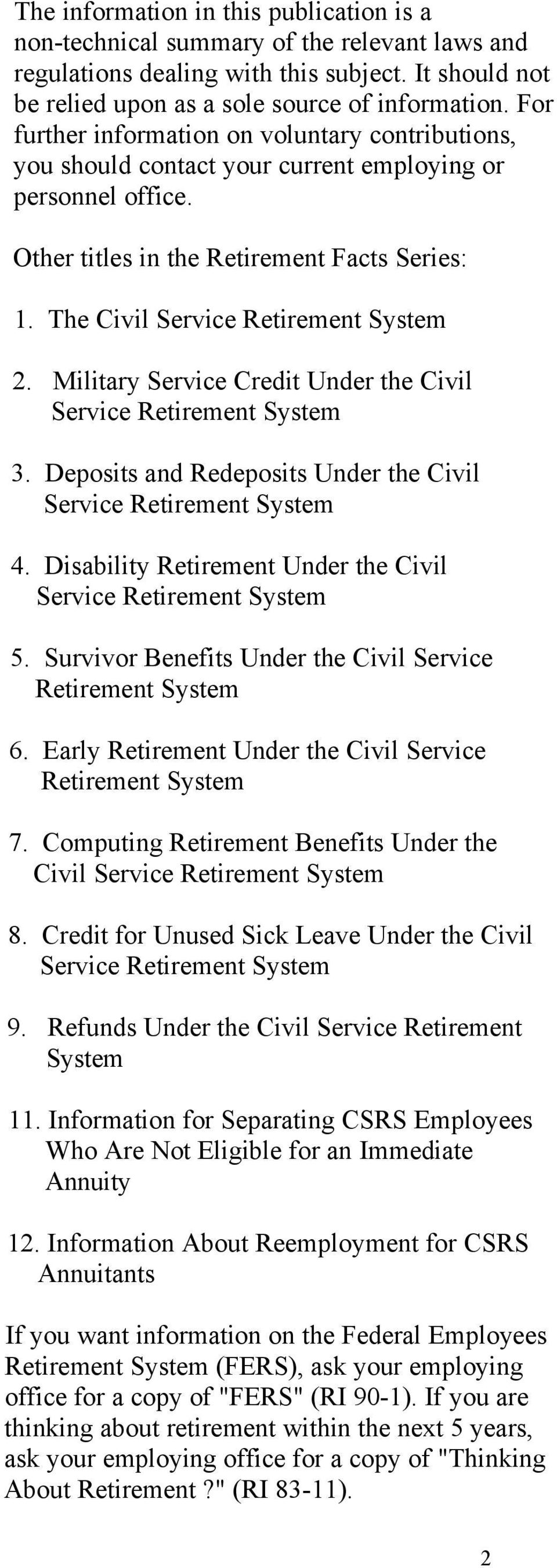 Military Service Credit Under the Civil 3. Deposits and Redeposits Under the Civil 4. Disability Retirement Under the Civil 5. Survivor Benefits Under the Civil Service Retirement System 6.