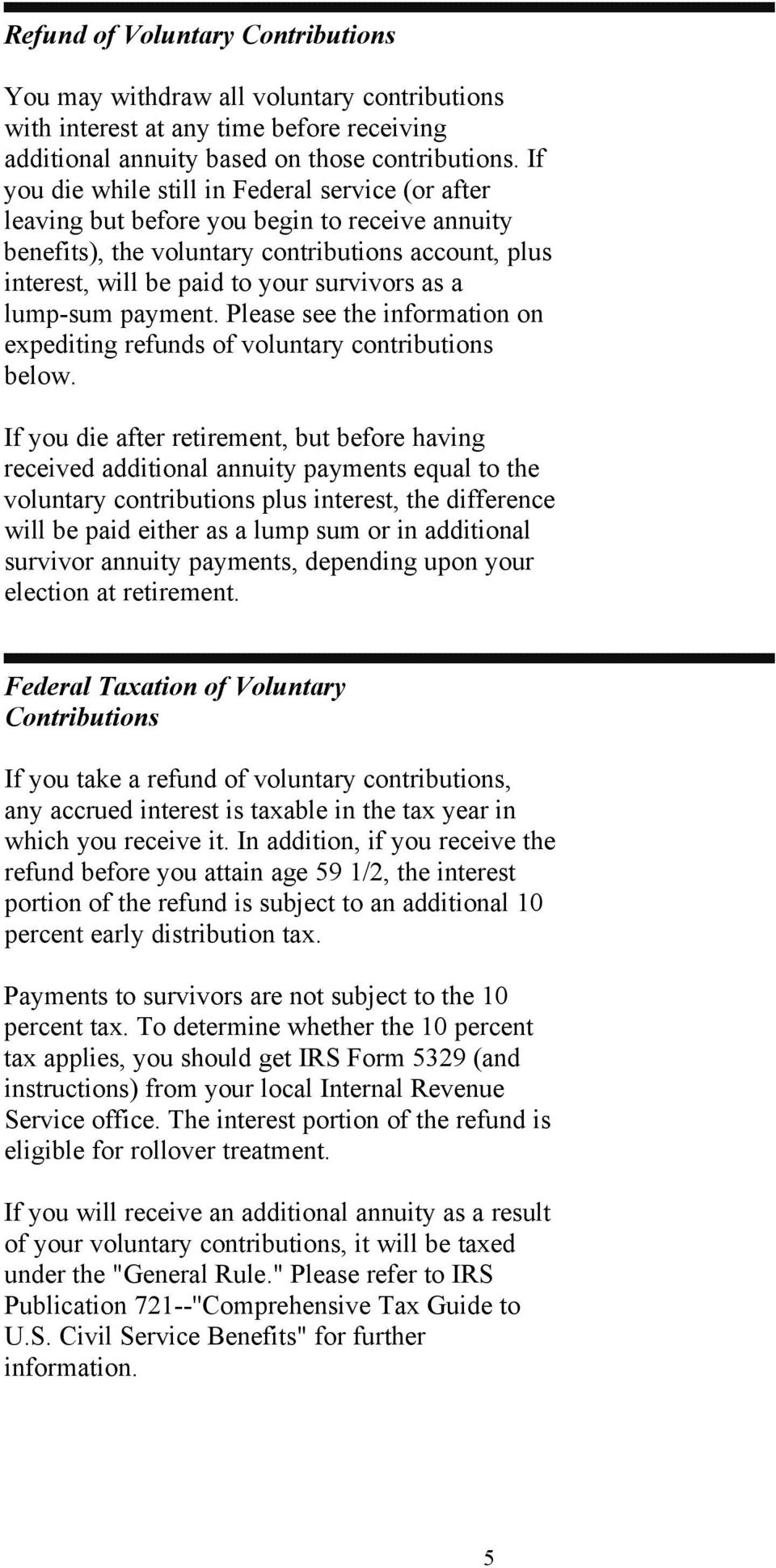 lump-sum payment. Please see the information on expediting refunds of voluntary contributions below.