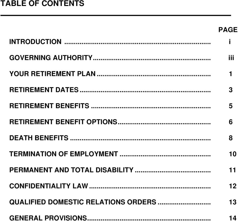 .. 6 DEATH BENEFITS... 8 TERMINATION OF EMPLOYMENT... 10 PERMANENT AND TOTAL DISABILITY.