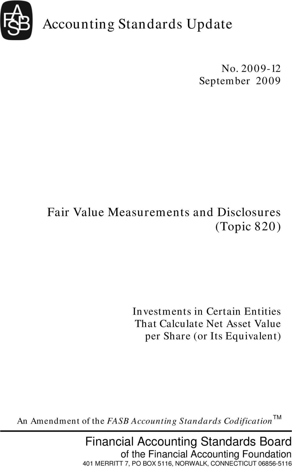 Entities That Calculate Net Asset Value per Share (or Its Equivalent) An Amendment of the FASB