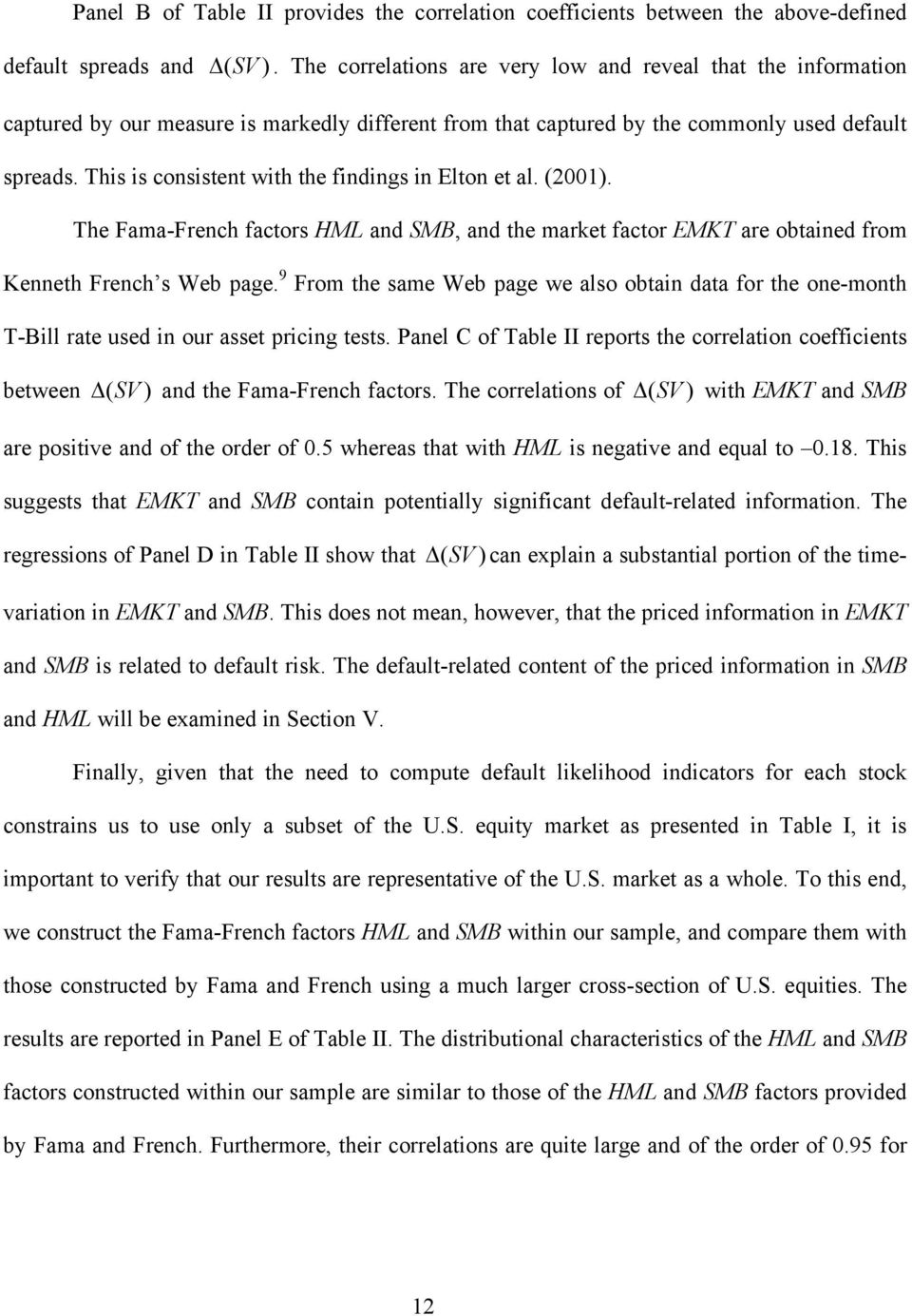 (2001). The Fama-French facors HML and SMB, and he marke facor EMKT are obained from Kenneh French s Web page.