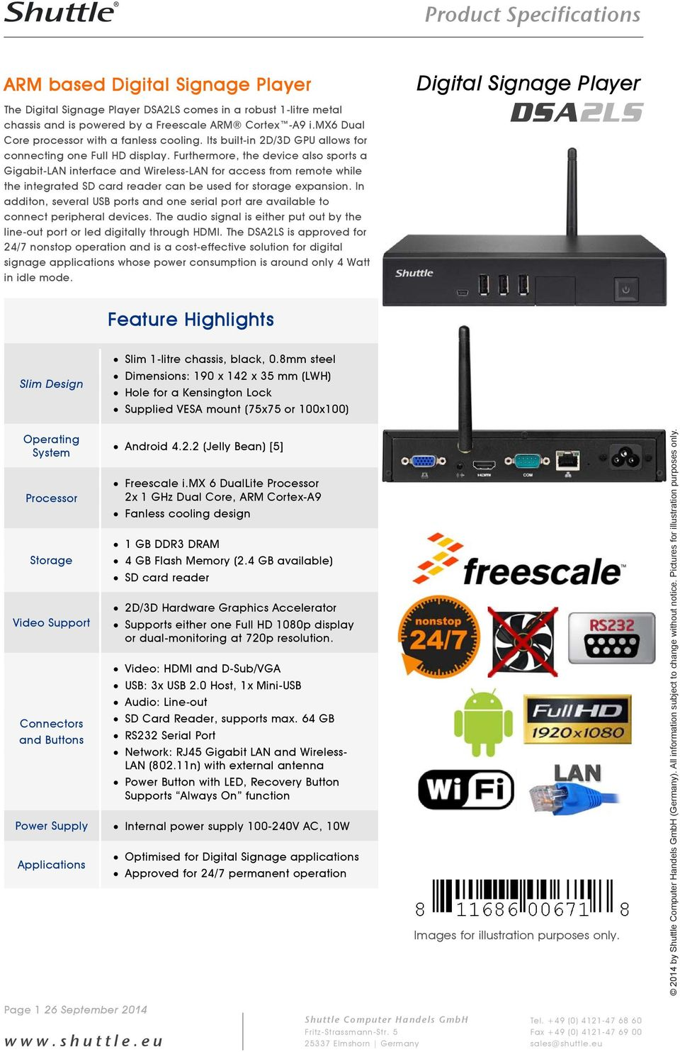 Furthermore, the device also sports a Gigabit-LAN interface and Wireless-LAN for access from remote while the integrated SD card reader can be used for storage expansion.