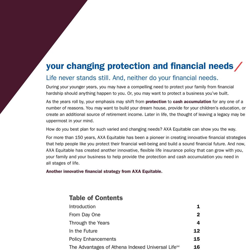 As the years roll by, your emphasis may shift from protection to cash accumulation for any one of a number of reasons.