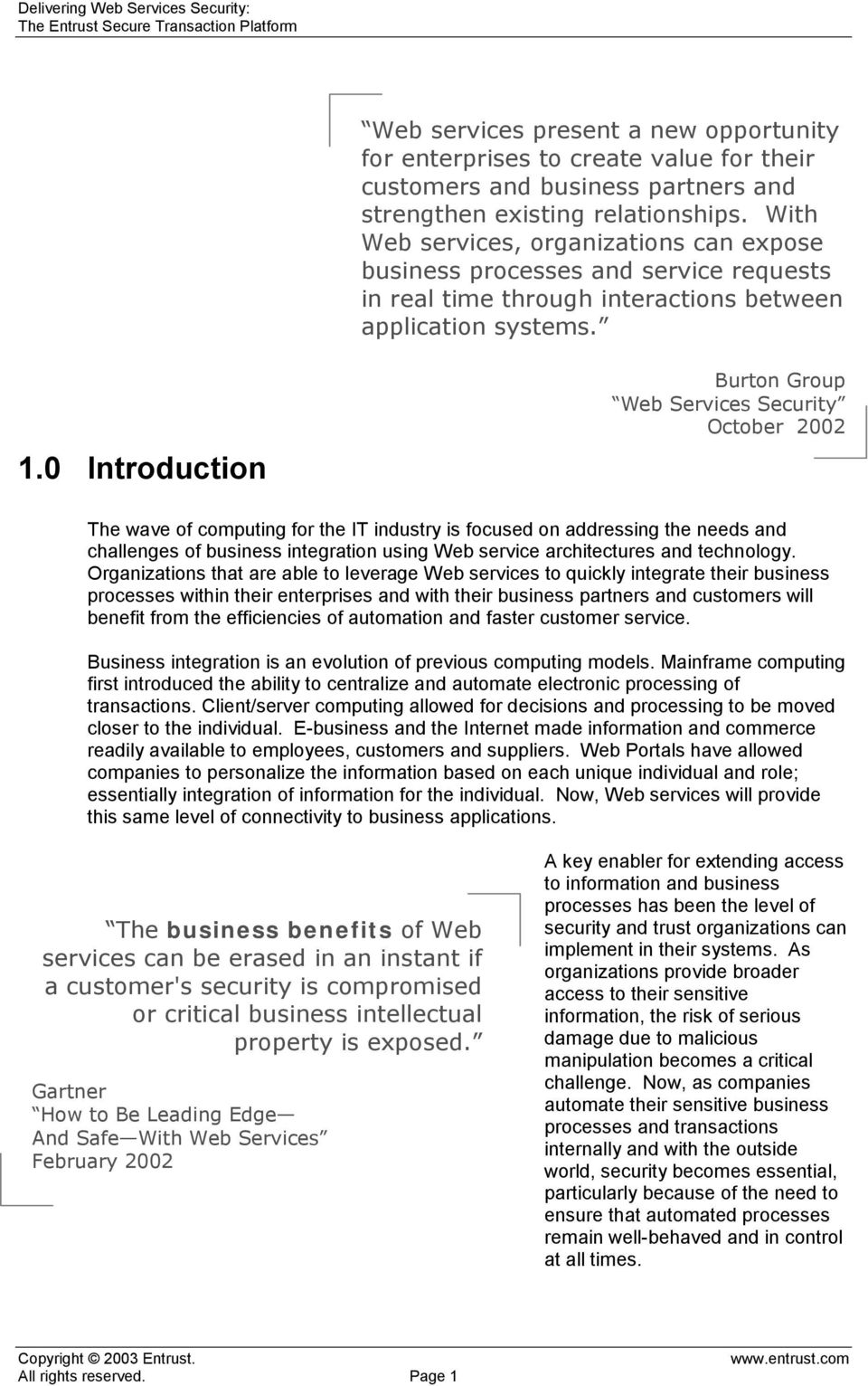 0 Introduction Burton Group Web Services Security October 2002 The wave of computing for the IT industry is focused on addressing the needs and challenges of business integration using Web service