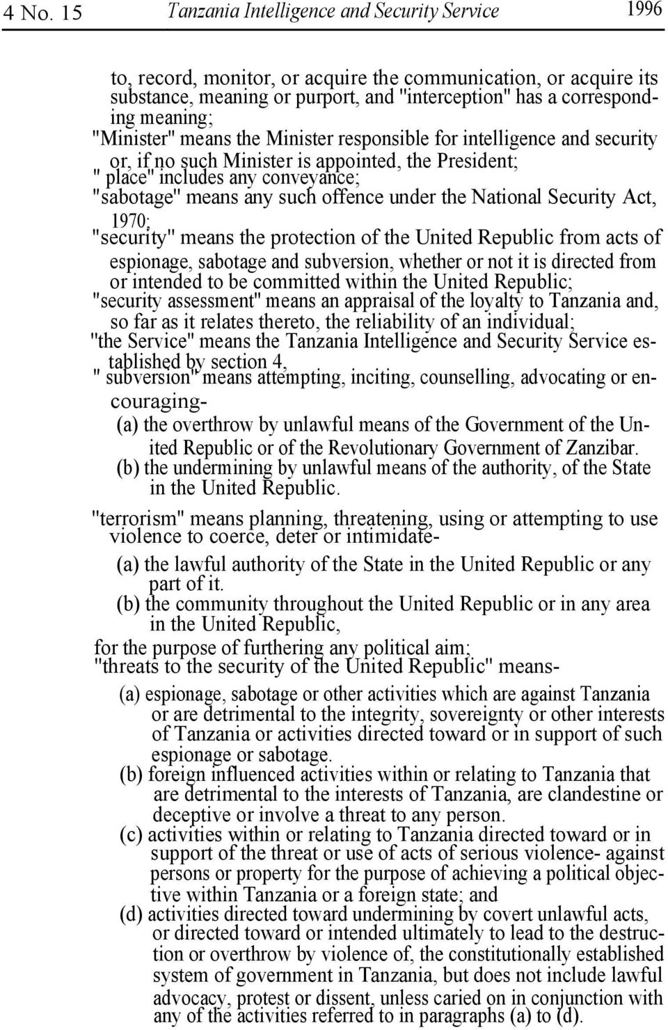 "offence under the National Security Act, 1970; ""security'' means the protection of the United Republic from acts of espionage, sabotage and subversion, whether or not it is directed from or intended"