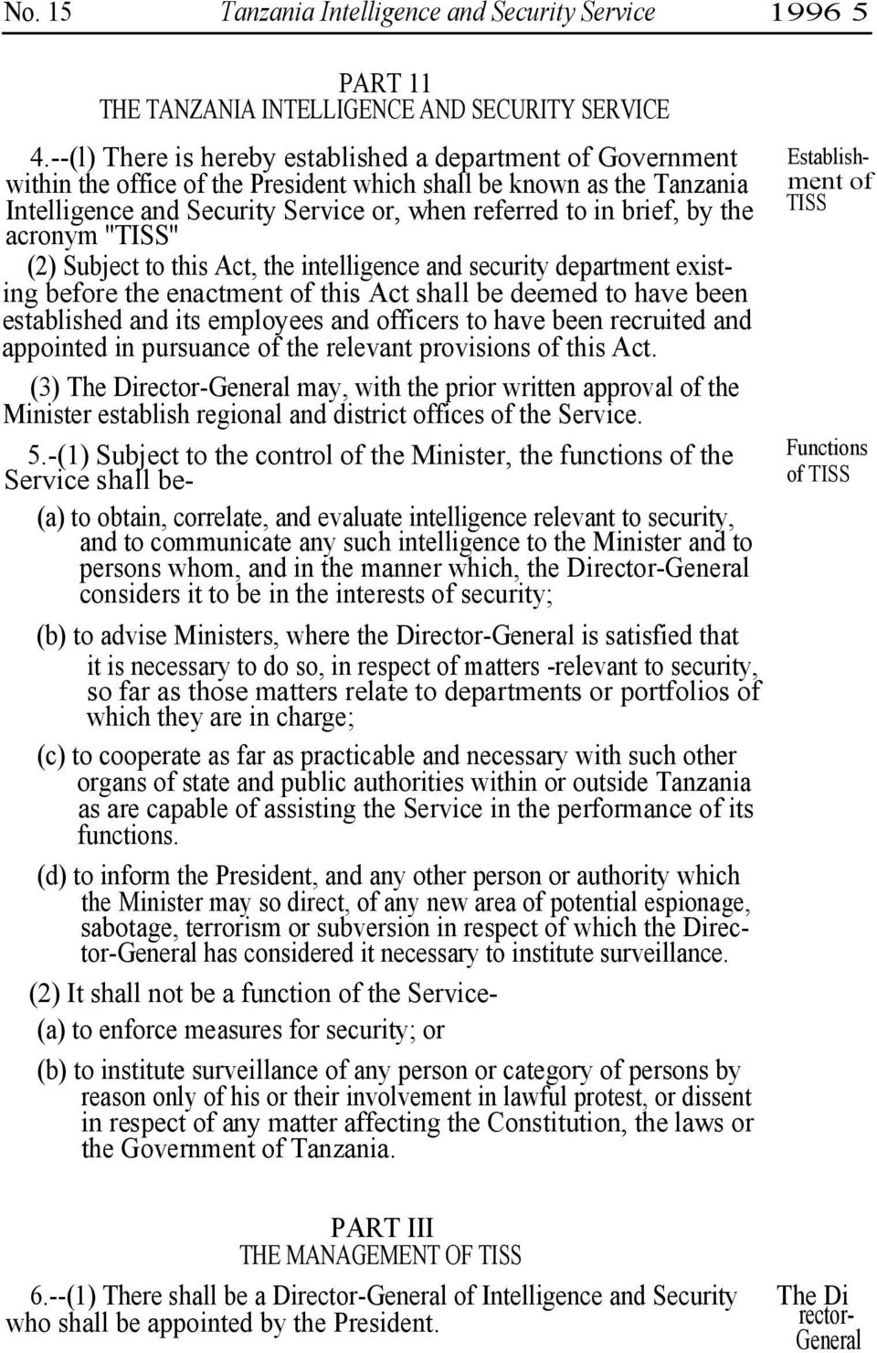 by the acronym ''TISS'' (2) Subject to this Act, the intelligence and security department existing before the enactment of this Act shall be deemed to have been established and its employees and