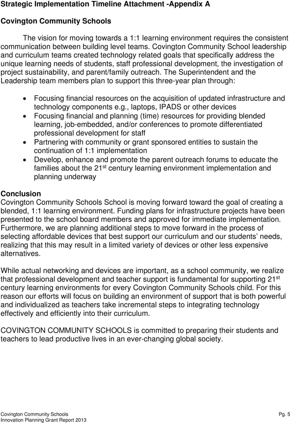 Covington Community School leadership and curriculum teams created technology related goals that specifically address the unique learning needs of students, staff professional development, the