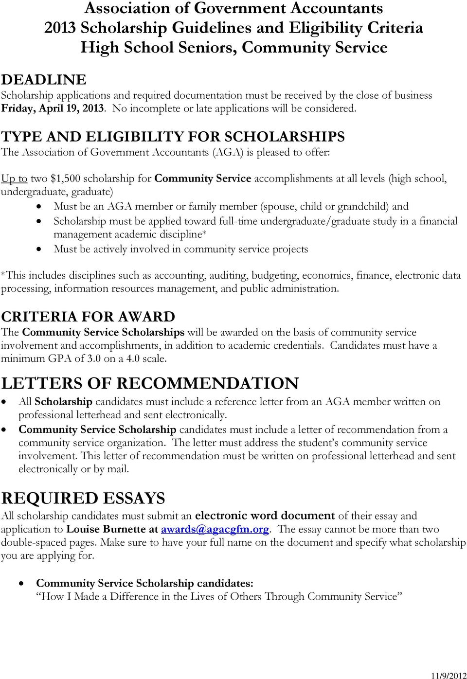 TYPE AND ELIGIBILITY FOR SCHOLARSHIPS The Association of Government Accountants (AGA) is pleased to offer: Up to two $1,500 scholarship for Community Service accomplishments at all levels (high