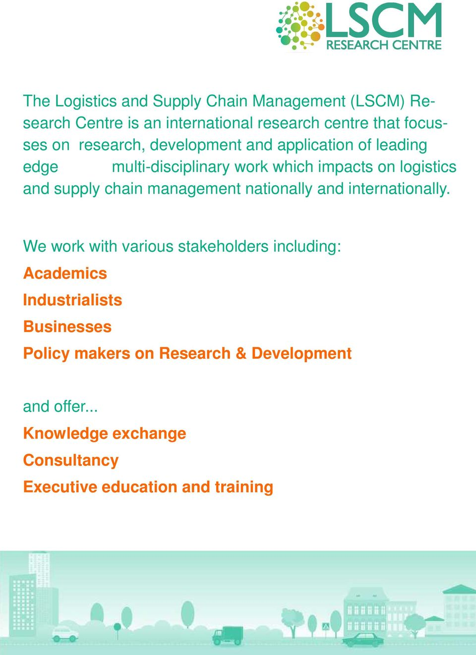 chain management nationally and internationally.