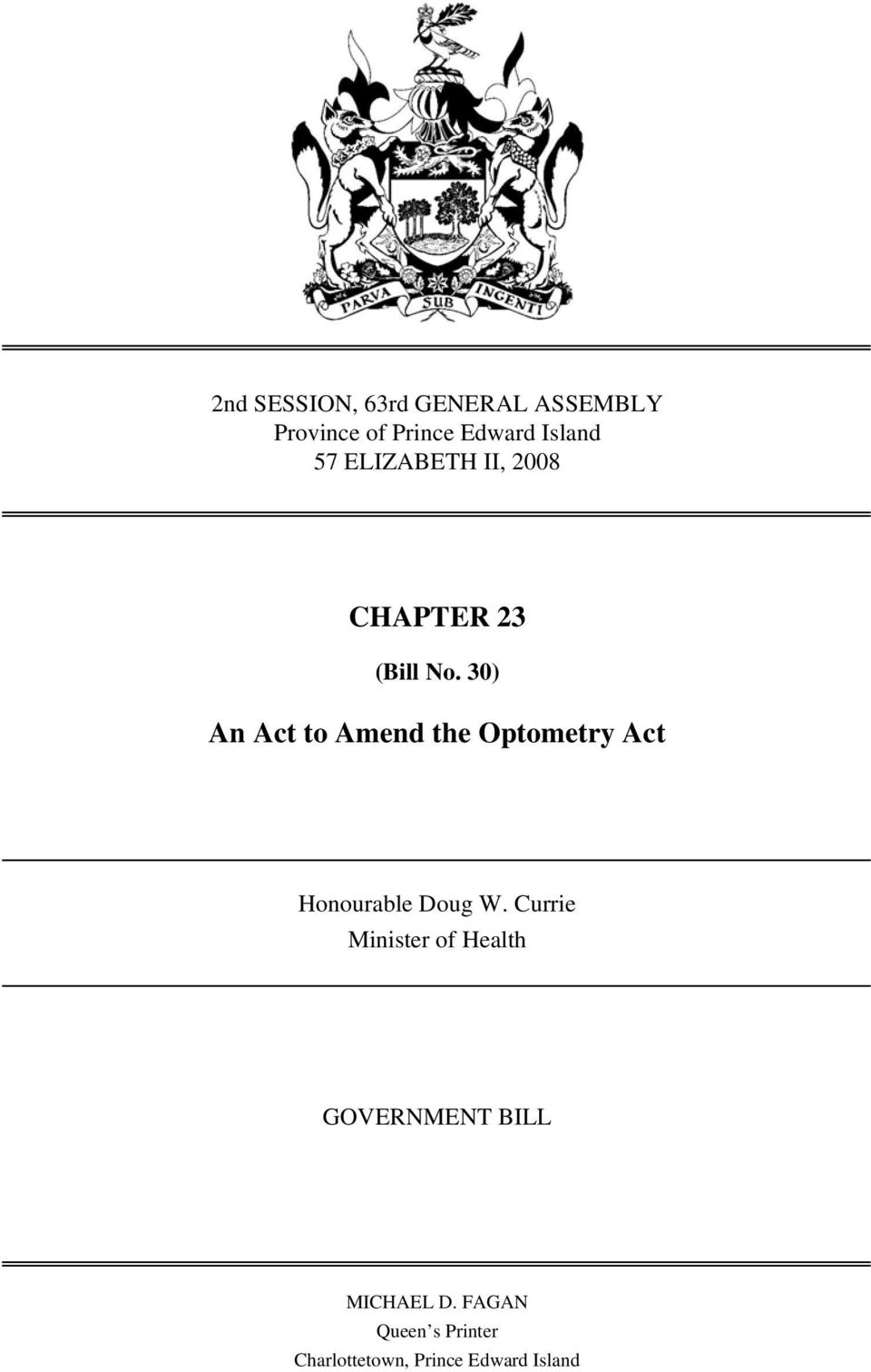 30) An Act to Amend the Optometry Act Honourable Doug W.