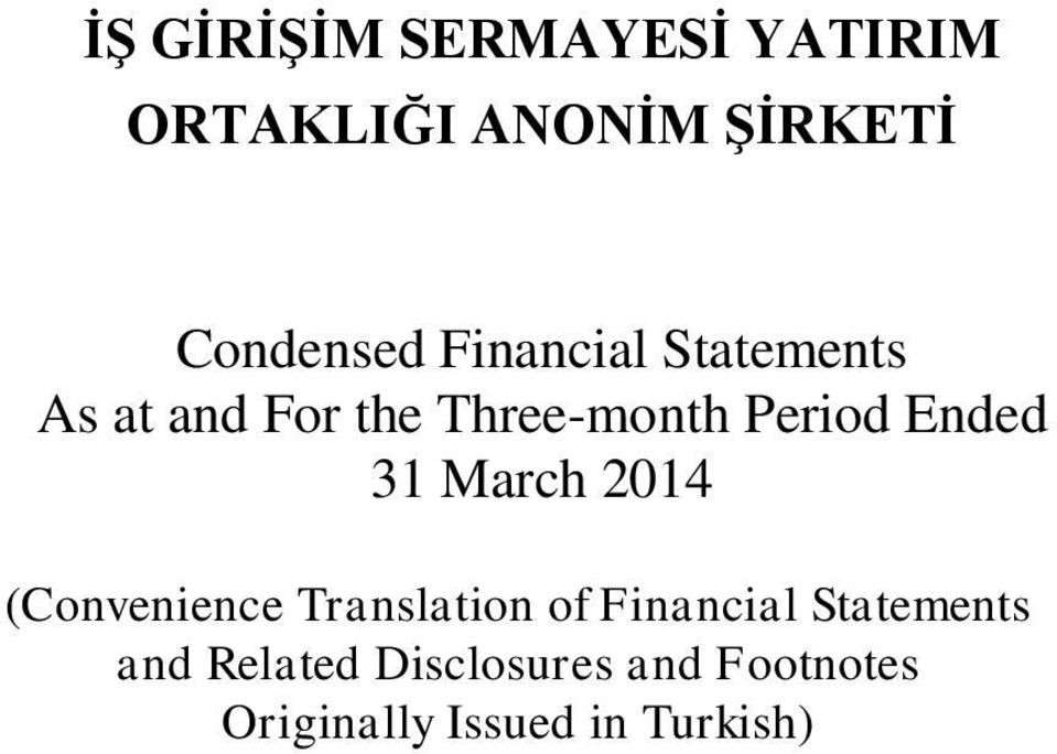31 March 2014 (Convenience Translation of Financial Statements