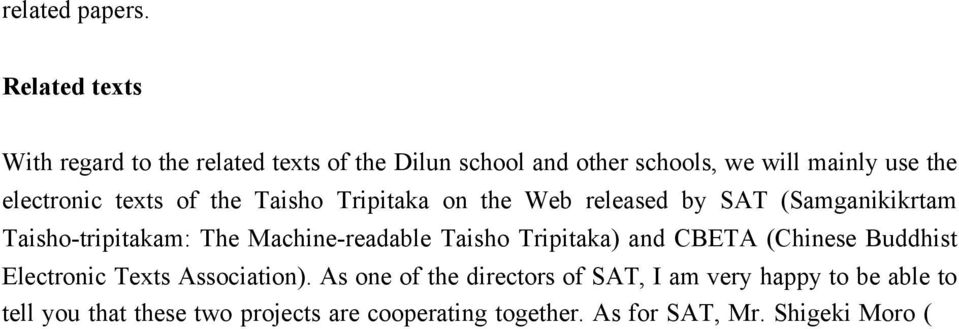 Taisho-tripitakam: The Machine-readable Taisho Tripitaka) and CBETA (Chinese Buddhist Electronic Texts Association).