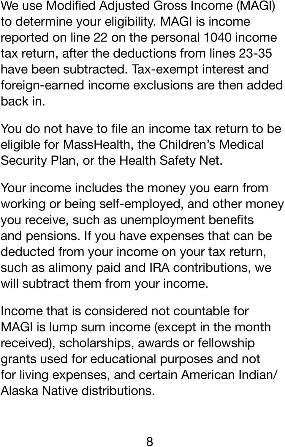 Tax-exempt interest and foreign-earned income exclusions are then added back in.