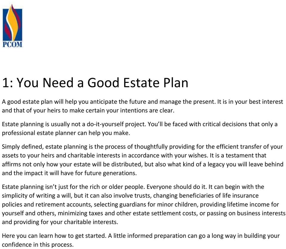 You ll be faced with critical decisions that only a professional estate planner can help you make.