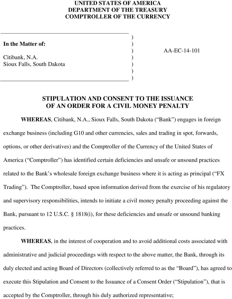 of the Currency of the United States of America ( Comptroller has identified certain deficiencies and unsafe or unsound practices related to the Bank s wholesale foreign exchange business where it is