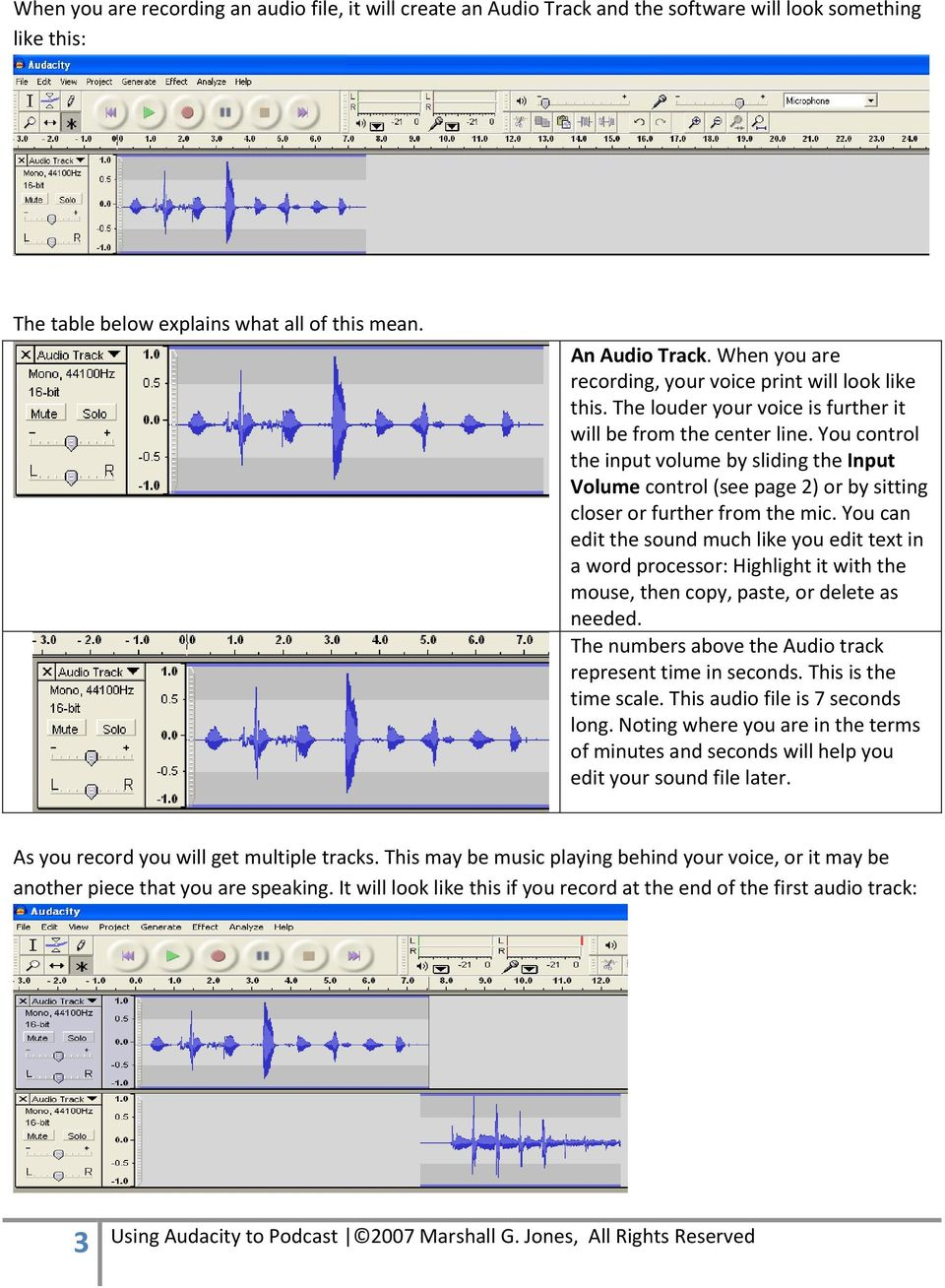You control the input volume by sliding the Input Volume control (see page 2) or by sitting closer or further from the mic.