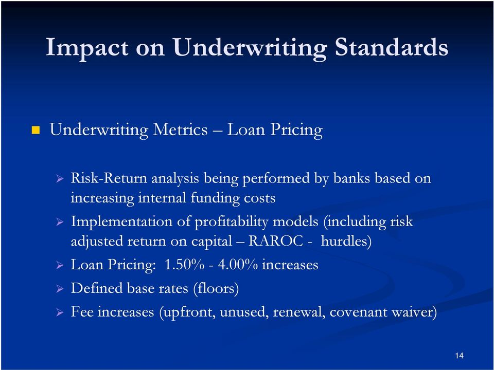profitability models (including risk adjusted return on capital RAROC - hurdles) Loan Pricing: 1.