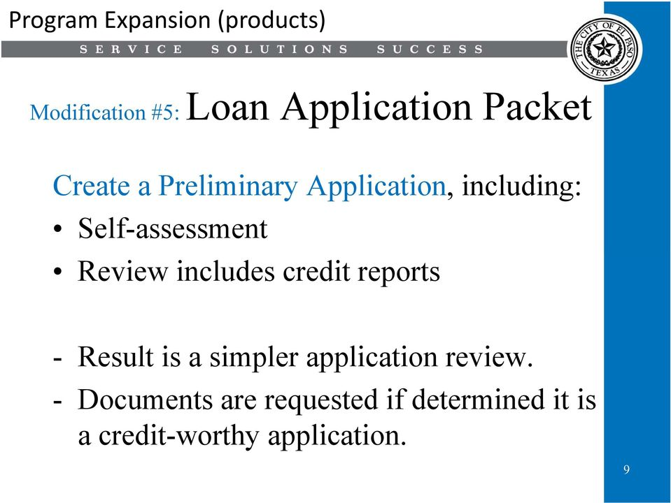 includes credit reports - Result is a simpler application review.