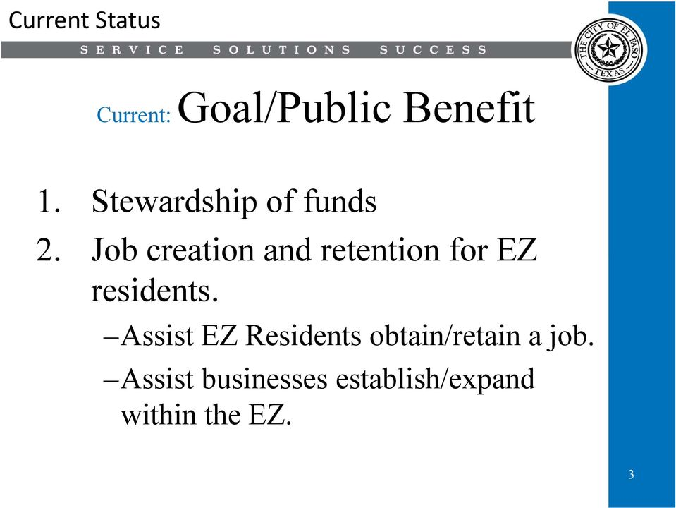 Job creation and retention for EZ residents.