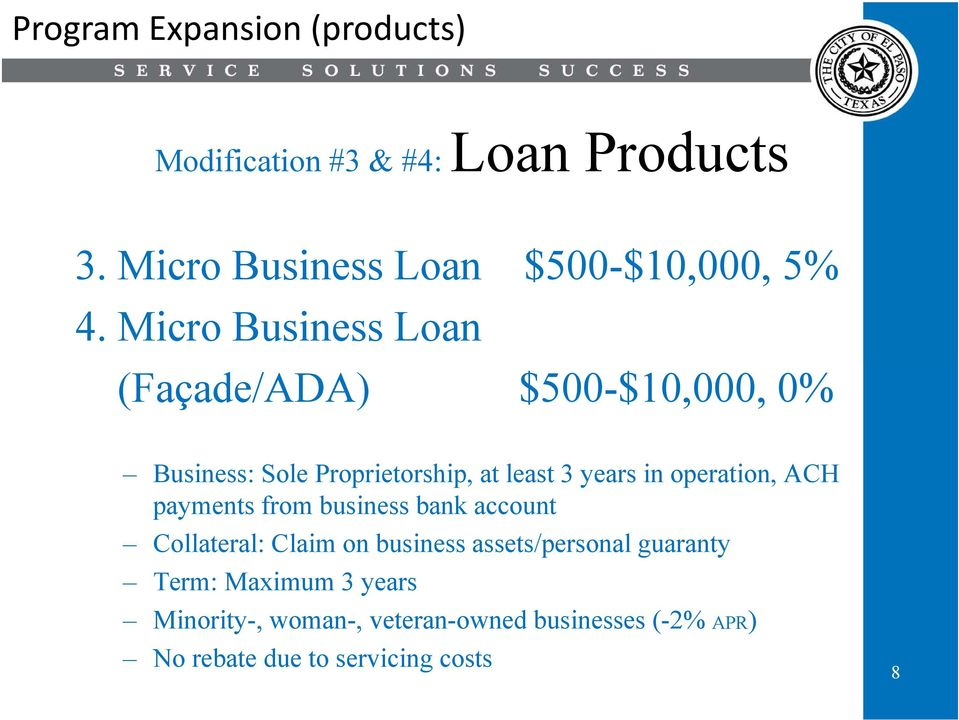 operation, ACH payments from business bank account Collateral: Claim on business assets/personal guaranty