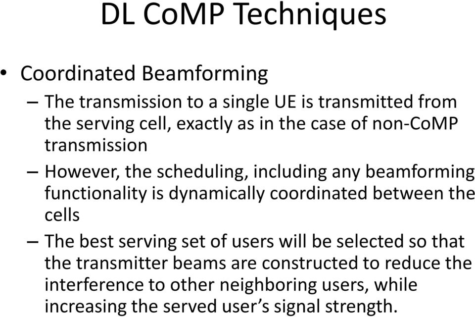 dynamically coordinated between the cells The best serving set of users will be selected so that the transmitter