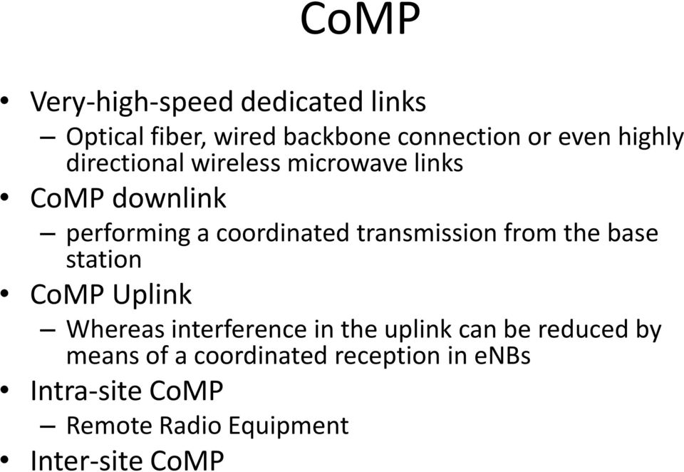 transmission from the base station CoMP Uplink Whereas interference in the uplink can be