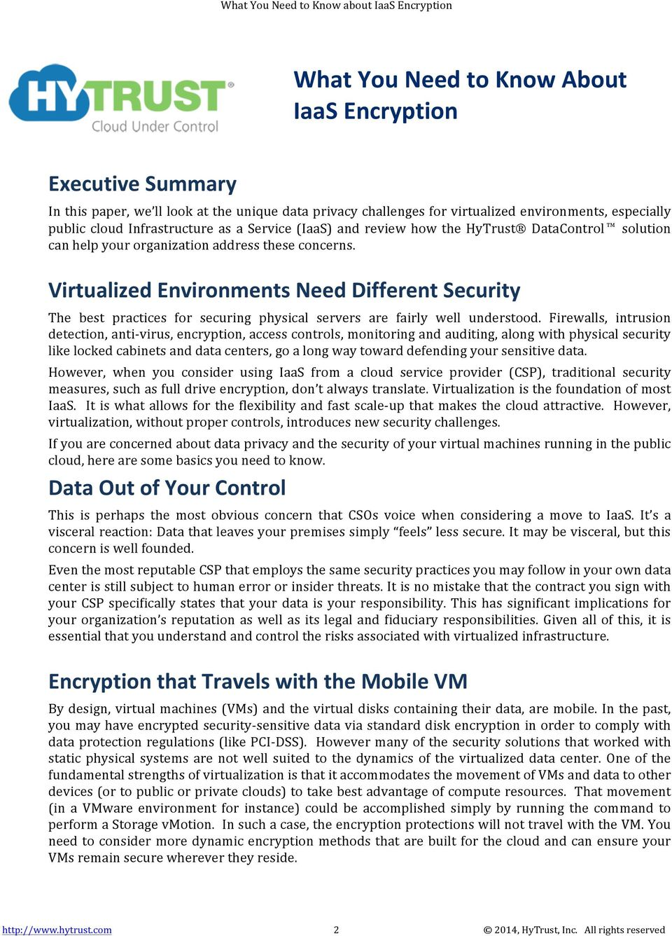Virtualized Environments Need Different Security The best practices for securing physical servers are fairly well understood.