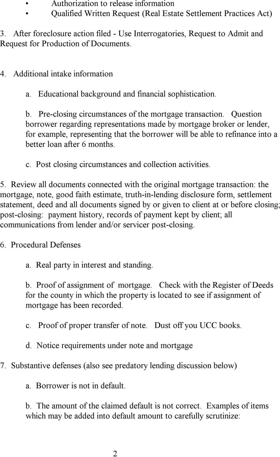 b. Pre-closing circumstances of the mortgage transaction.