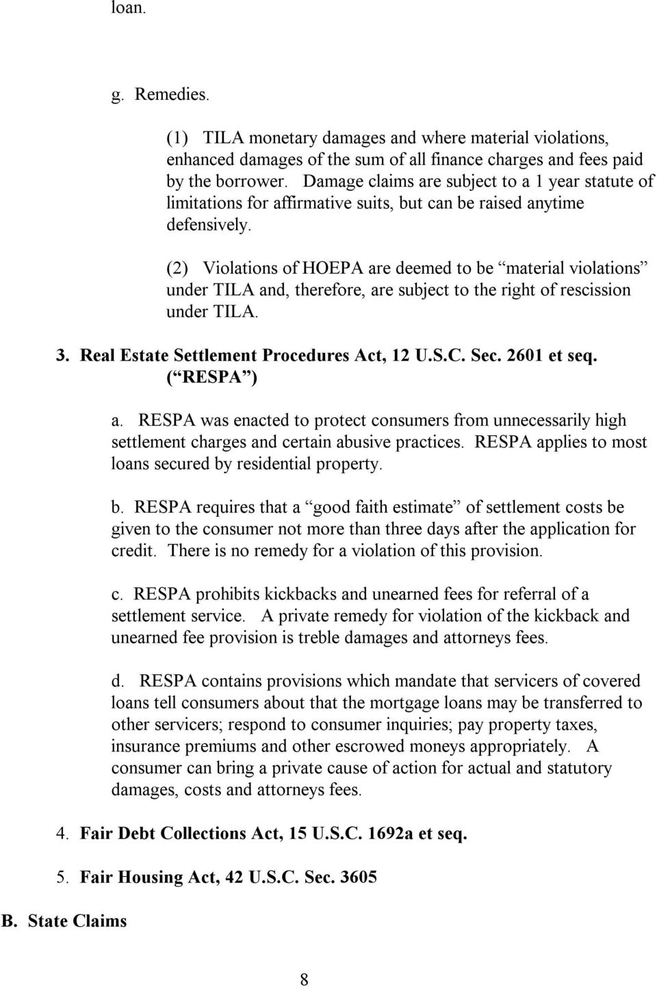(2) Violations of HOEPA are deemed to be material violations under TILA and, therefore, are subject to the right of rescission under TILA. 3. Real Estate Settlement Procedures Act, 12 U.S.C. Sec.