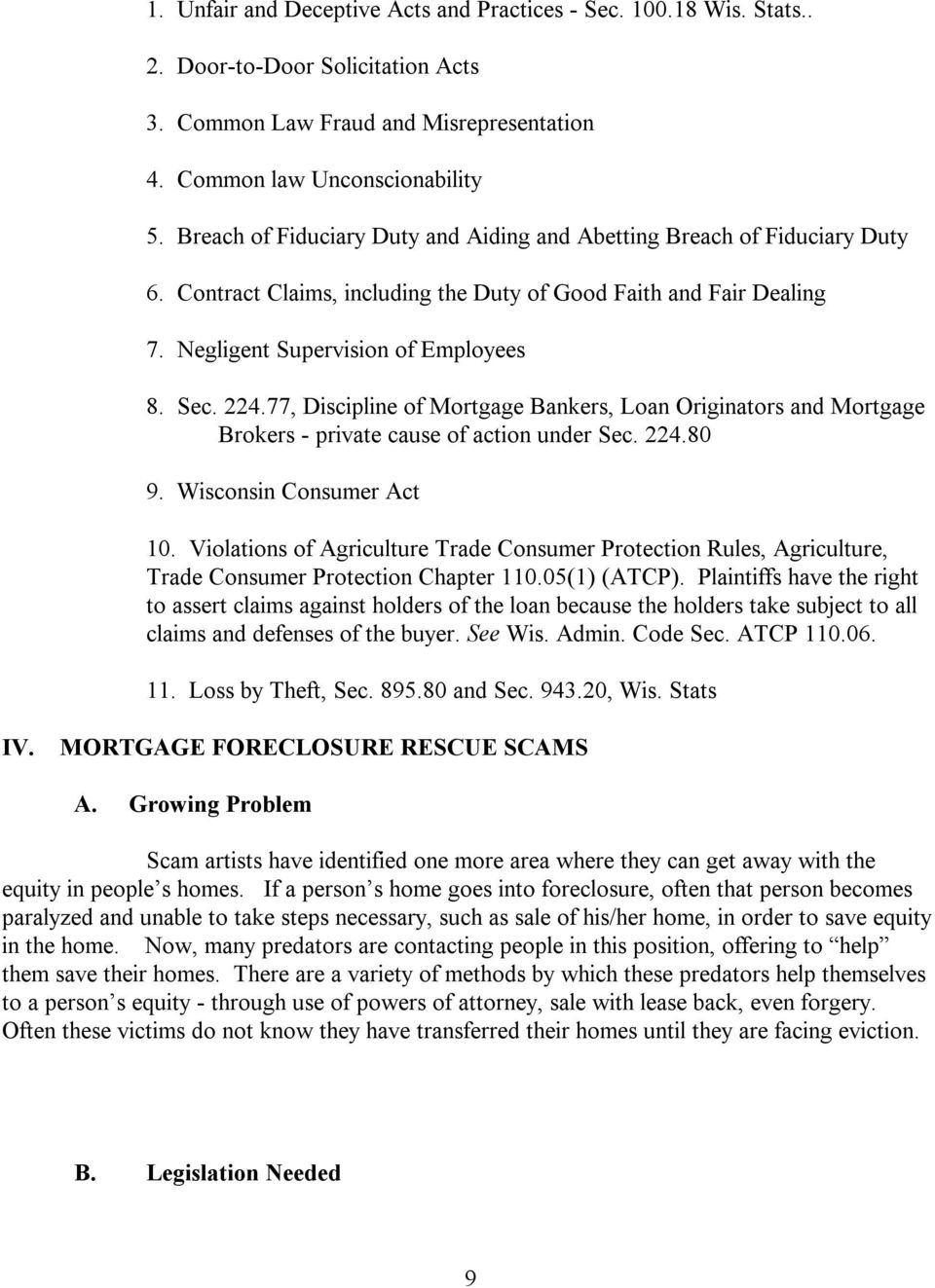77, Discipline of Mortgage Bankers, Loan Originators and Mortgage Brokers - private cause of action under Sec. 224.80 9. Wisconsin Consumer Act 10.