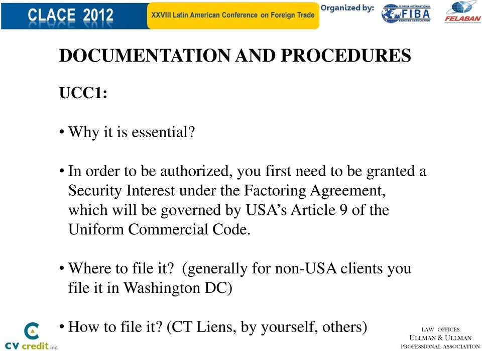 Factoring Agreement, which will be governed by USA s Article 9 of the Uniform Commercial