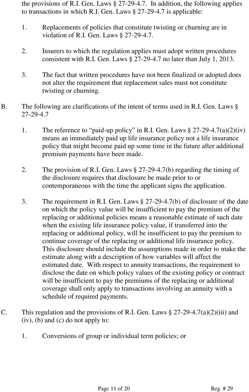 I. Gen. Laws 27-29-4.7 no later than July 1, 2013. 3.