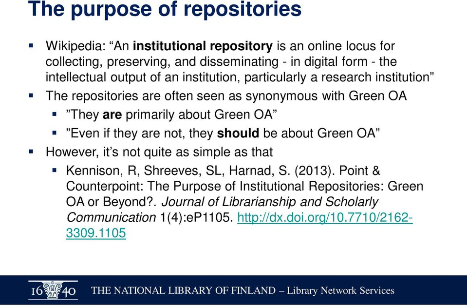 Green OA Even if they are not, they should be about Green OA However, it s not quite as simple as that Kennison, R, Shreeves, SL, Harnad, S. (2013).