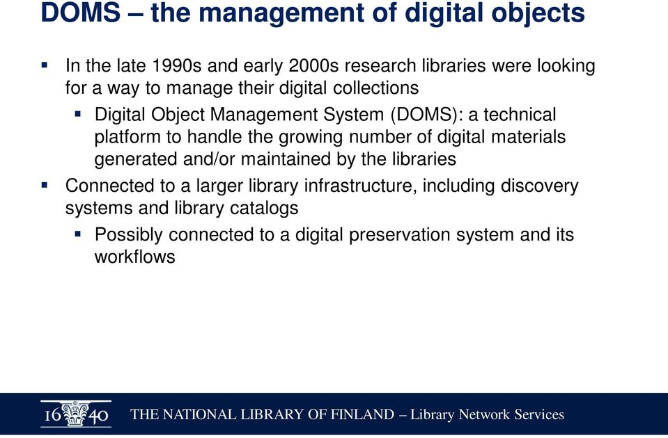 number of digital materials generated and/or maintained by the libraries Connected to a larger library