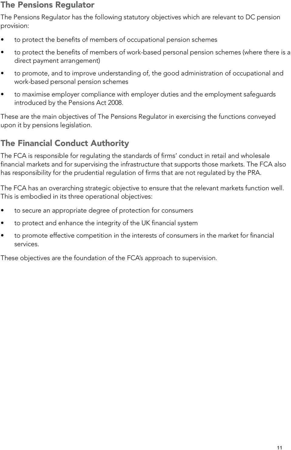 occupational and work-based personal pension schemes to maximise employer compliance with employer duties and the employment safeguards introduced by the Pensions Act 2008.
