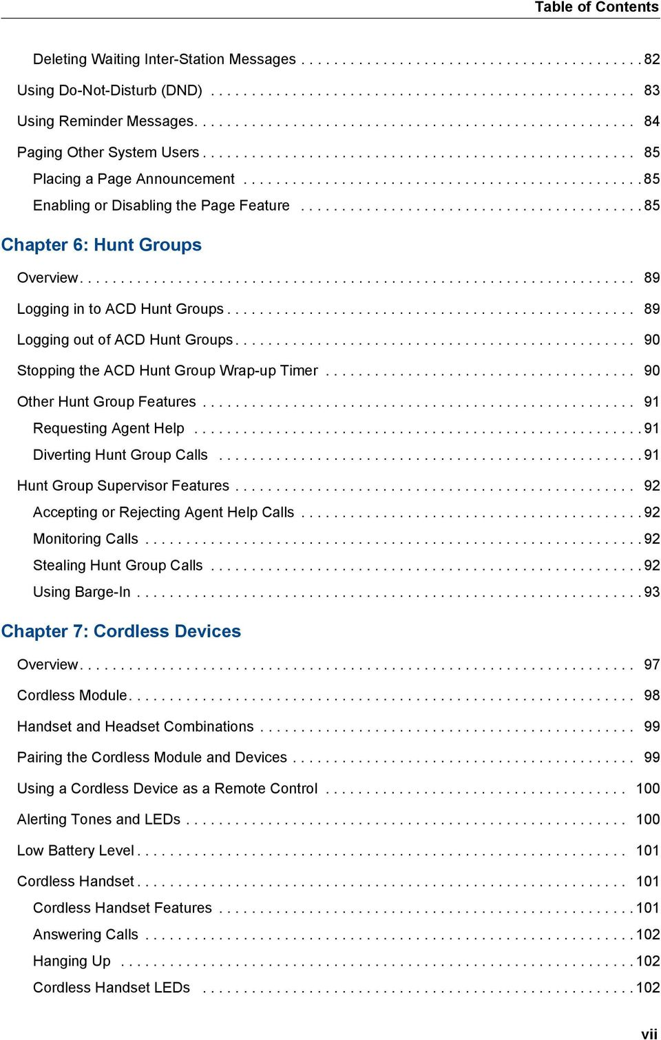 ................................................ 85 Enabling or Disabling the Page Feature.......................................... 85 Chapter 6: Hunt Groups Overview.
