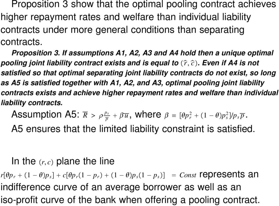 Even if A4 is not satisfied so that optimal separating joint liability contracts do not exist, so long as A5 is satisfied together with A1, A2, and A3, optimal pooling joint liability contracts