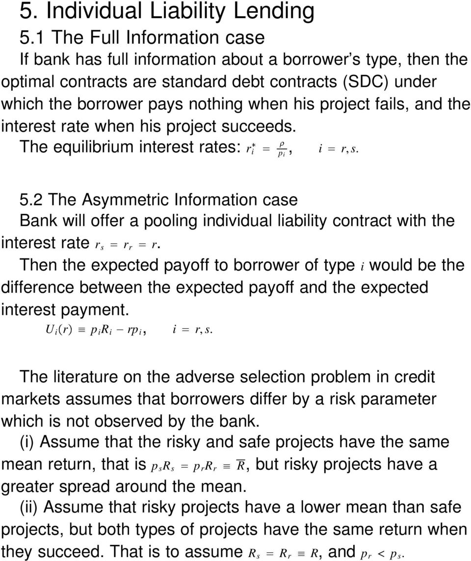 fails, and the interest rate when his project succeeds. The equilibrium interest rates: r i p i, i r, s. 5.