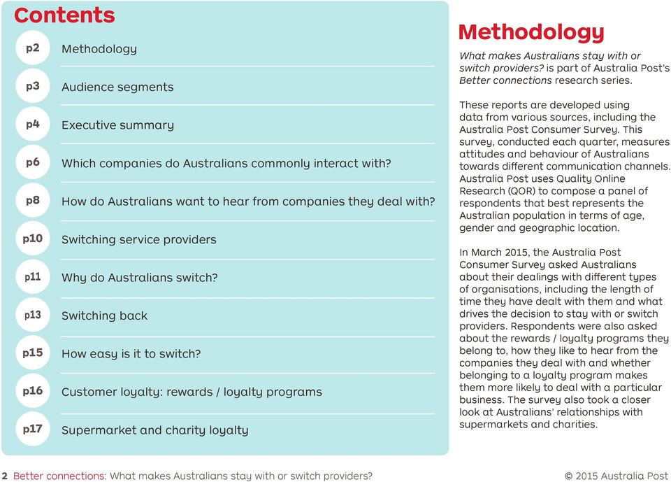 p16 Customer loyalty: rewards / loyalty programs p17 Supermarket and charity loyalty Methodology What makes Australians stay with or switch providers?