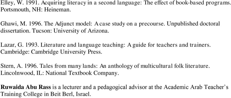 Literature and language teaching: A guide for teachers and trainers. Cambridge: Cambridge University Press. Stern, A. 1996.