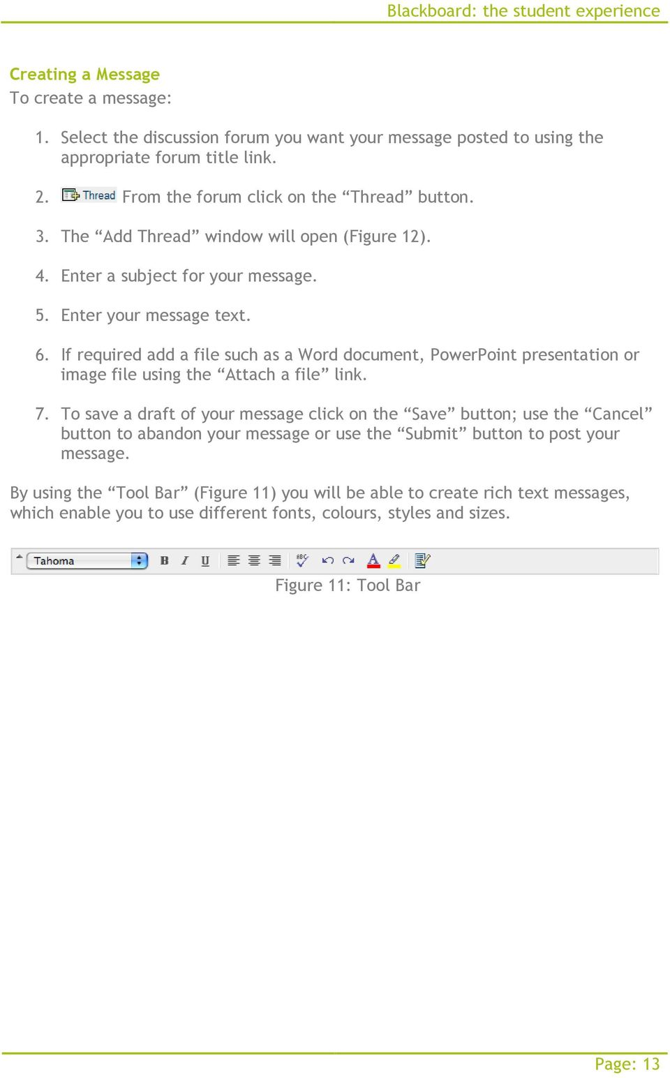 If required add a file such as a Word document, PowerPoint presentation or image file using the Attach a file link. 7.