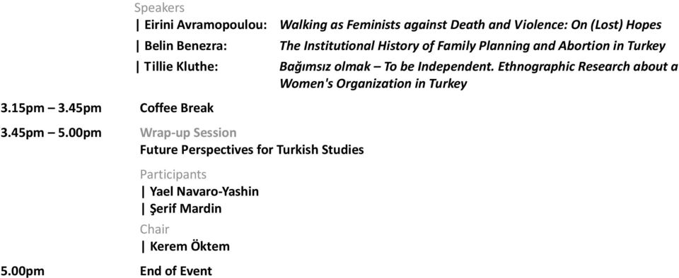 Violence: On (Lost) Hopes The Institutional History of Family Planning and Abortion in Turkey Bağımsız olmak To